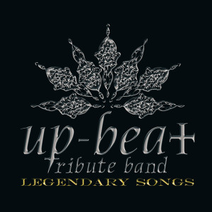 UP-BEAT TRIBUTE BAND / LEGENDARY SONGS