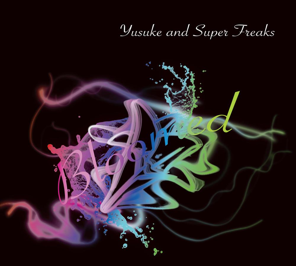 Yusuke and Super Freaks [ Bloomed ]